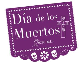 Event | Rose Hills Memorial Park 3rd Annual Día de los Muertos Cultural Festival
