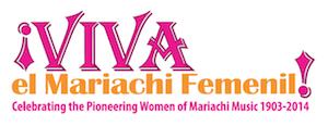 Event | Viva el Mariachi Femenil Mar 2 – 30, 2014