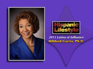 Latina of Influence | Mildred García, Ph.D.