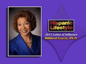 Latina of Influence   Mildred García, Ph.D.