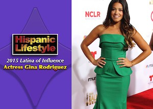 Latina of Influence | Gina Rodriguez
