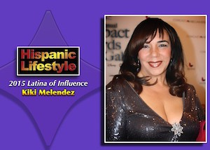 Latina of Influence | Kiki Melendez