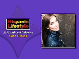 Latina of Influence | Sofia E. Keck