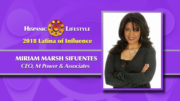 2018 Latina of Influence | Miriam Marsh Sifuentes