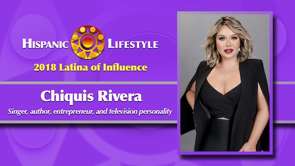 2018 Latina of Influence | Chiquis Rivera (Janney Marín)