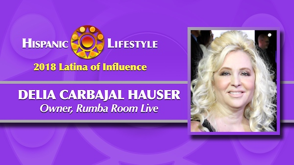2018 Latina of Influence | Delia Carbajal Hauser