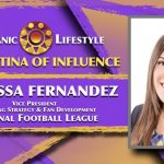 2019 Latina of Influence Marissa Fernandez | VP Marketing Strategy & Fan Development, National Football League (NFL)