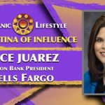 2019 Latina of Influence  Alice Juarez| Region Bank President, Wells Fargo Bank Foothill Valley region