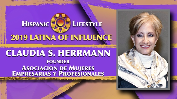 2019 Latina of Influence Claudia S. Herrmann | National Chair AMEP and CVO & Managing Chair of USA AMEP Foundation