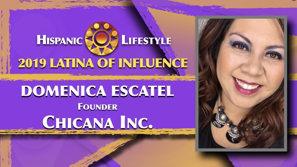2019 Latina of Influence Domenica Escatel | Founder Chicana Inc.