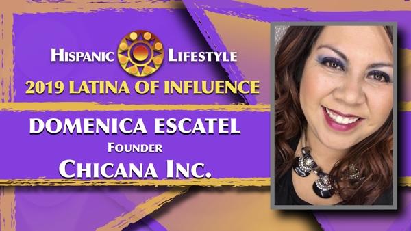 2019 Latina of Influence Domenica Escatel | Founder Chicana Inc.