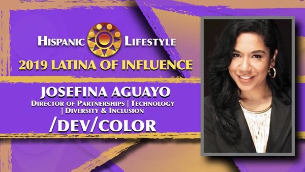 2019 Latina of Influence Josefina Aguayo | Director of Partnerships | Technology | Diversity & Inclusion/dev/color