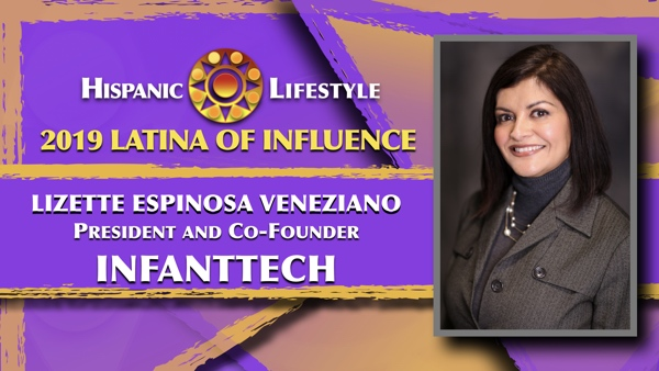 2019 Latina of Influence  Lizette Espinosa Veneziano   President and Co-Founder of infanttech