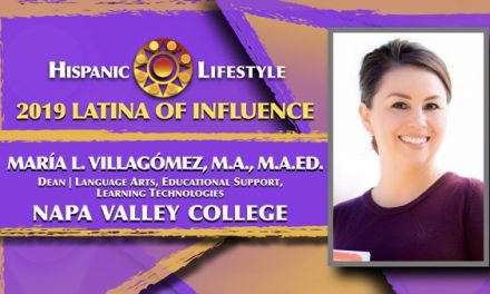 2019 Latina of Influence María L. Villagómez, M.A., M.A.Ed. | Dean – Language Arts Napa Valley College