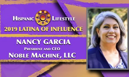 2019 Latina Influence Nancy Garcia | President/CEO Noble Machine, LLC