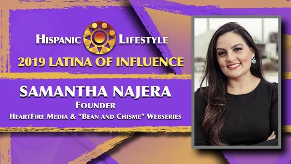"2019 Latina of Influence Samantha Najera | Founder HeartFire Media and ""Bean and Chisme"" Webseries"