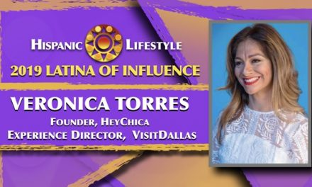 2019 Latina of Influence Veronica Torres | Director Experiences VisitDallas and Founder, Hey Chica! Latina Leadership Summit