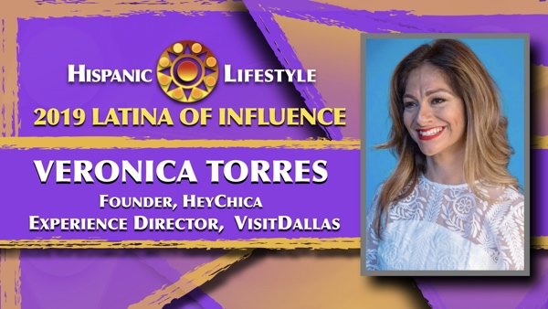 2019 Latina of Influence Veronica Torres| Director Experiences VisitDallas and Founder, Hey Chica! Latina Leadership Summit
