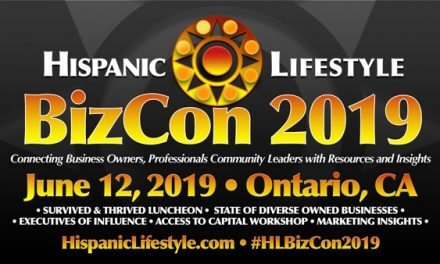Hispanic Lifestyle BizCon 2019 | June 12, 2019 – Ontario, California