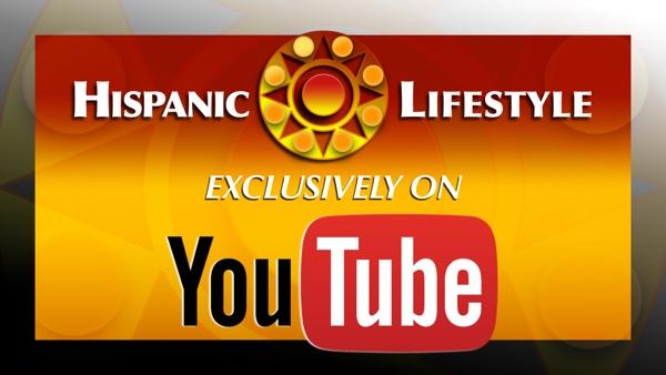 Hispanic Lifestyle exclusively on YouTube.Com
