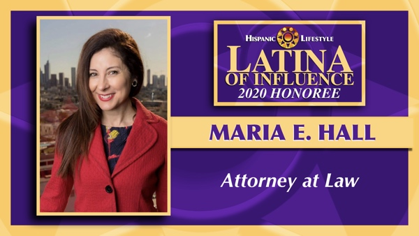 2020 Latina of Influence | Maria E. Hall, Attorney at Law