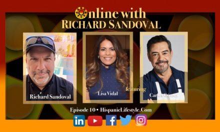 EPISODE 10 | ONLINE WITH RICHARD SANDOVAL – Featuring Lisa Vidal & Carlos Gómez