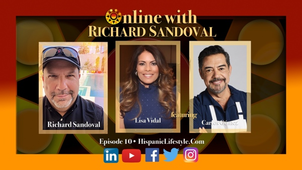 EPISODE 10 | ONLINE WITH RICHARD SANDOVAL – Featuring Lisa Vidal & Carlos Gómez