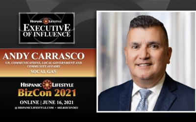 UPDATE   Hispanic Lifestyle 2021 Executive of Influence   Andy Carrasco SoCal Gas Company