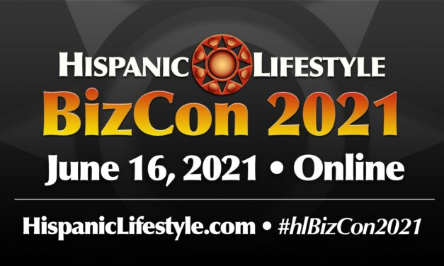 Hispanic Lifestyle's BizCon 2021 | ONLINE JUNE 16, 2021